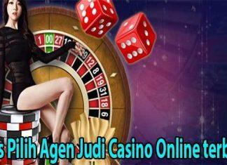 tips pilih agen online casino terbaik