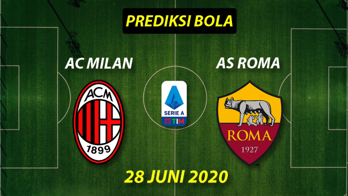 Prediksi Bola AC Milan vs AS Roma 28 Juni 2020 Serie A