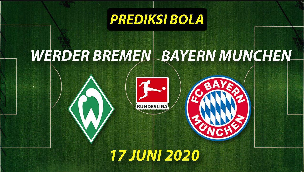 Prediksi Bola Werder Bremen vs Bayern Munchen 17 Juni 2020 Bundesliga